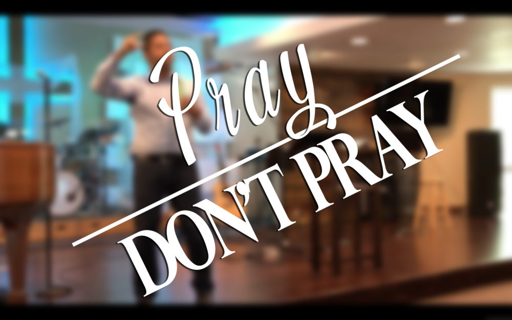 Pray / Don't Pray || Week #1 – Message in a Bottle